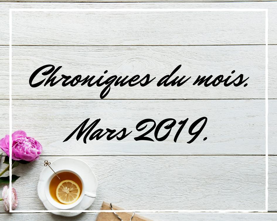 Chroniques du mois – Mars2019