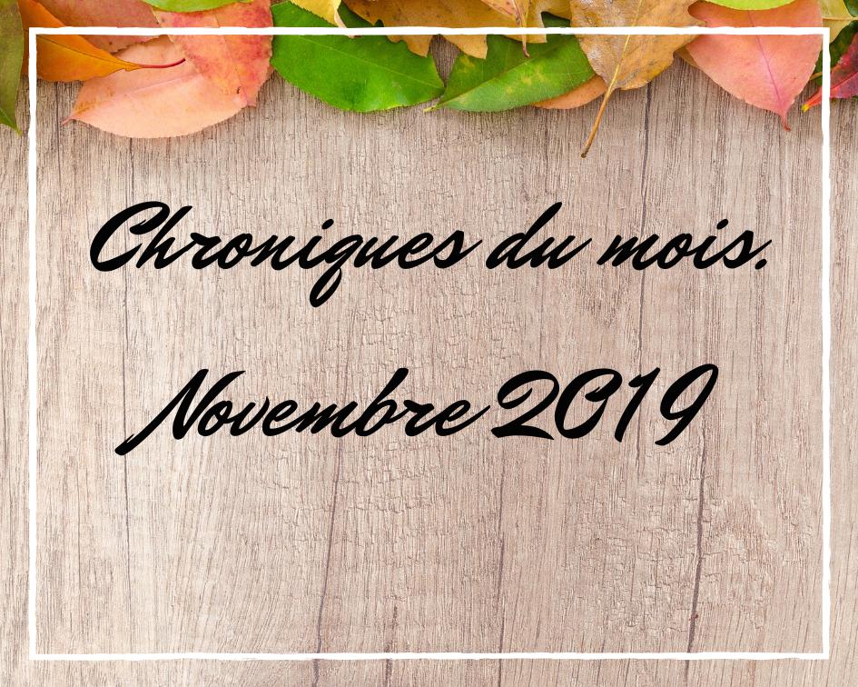 Chroniques du mois – Novembre2019